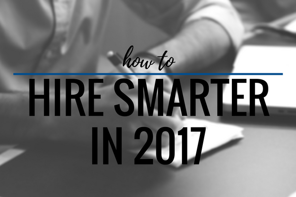 How to Hire Smarter in 2017, Johnson Service Group, Johnson Search Group, jobs, hire, hire smarter, smart, JSG, linkedin, hiring budget, retention, client resources