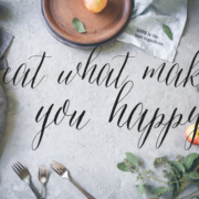 eat what makes you happy