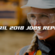April 2018 US Jobs Report