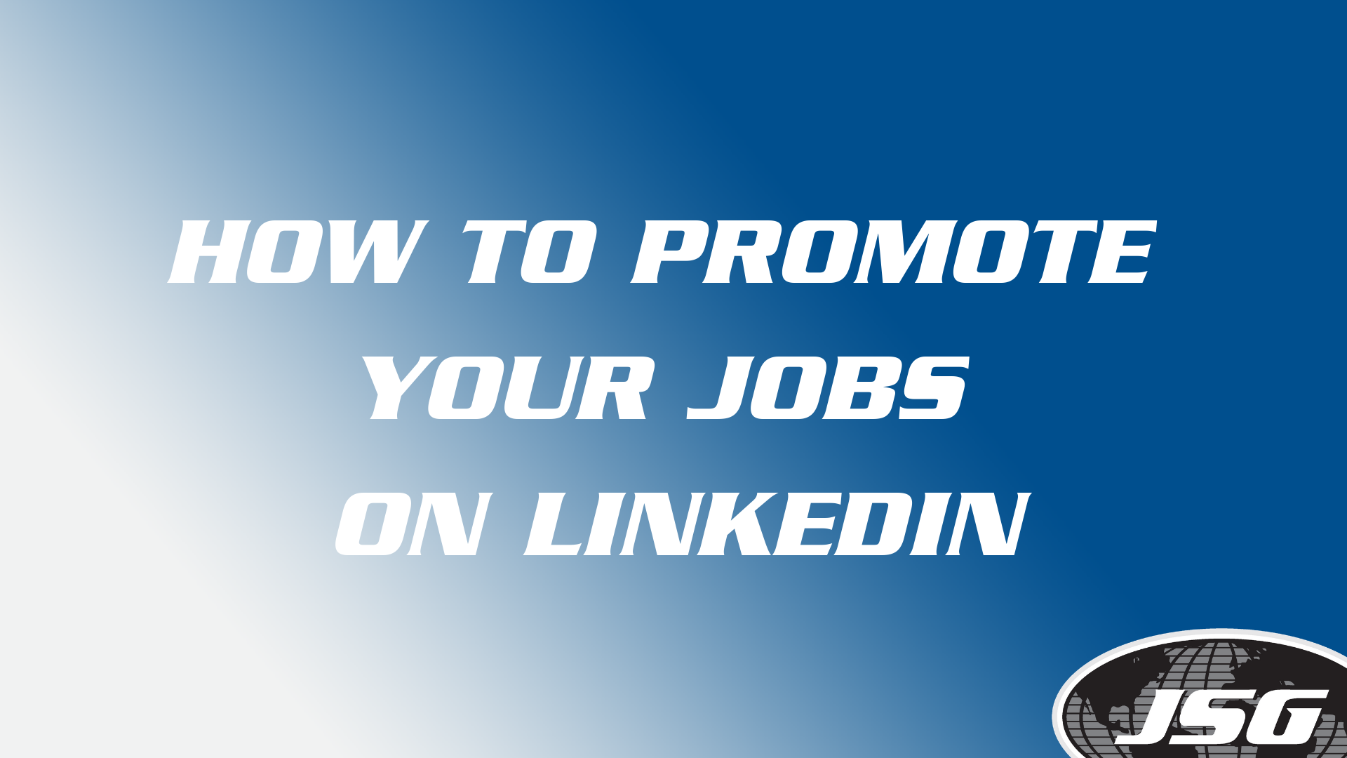 How to Promote Your Jobs on LinkedIn | Johnson Service Group