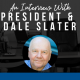 An Interview With President & CEO Dale Slater