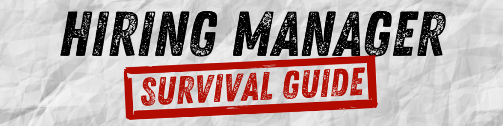 Hiring Manager Survival Guide