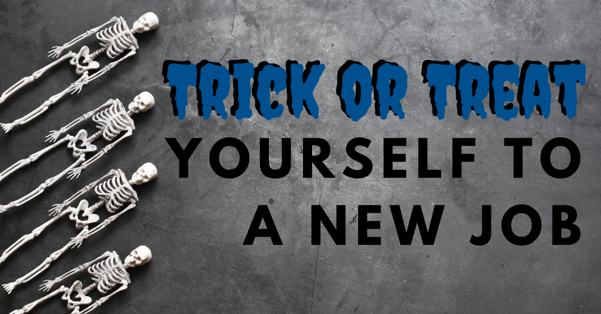 Trick or Treat Yourself to a New Job